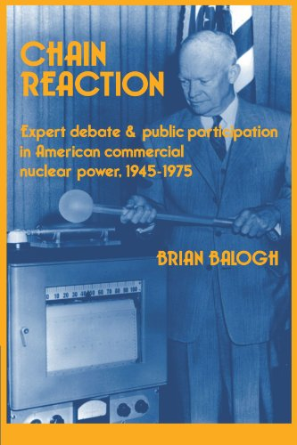 Chain Reaction: Expert Debate and Public Participation in American Commercial Nuclear Power 1945 - 1975