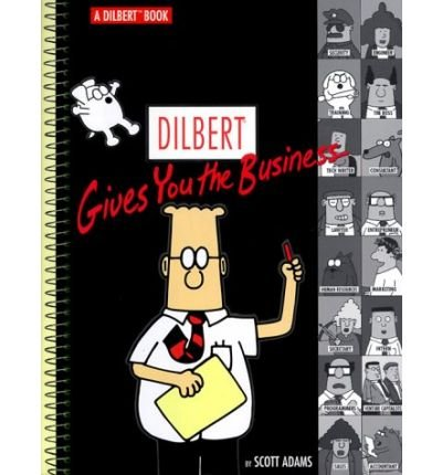[(Dilbert Gives You the Business )] [Author: Scott Adams] [May-2002]