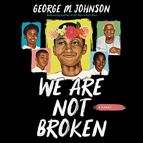 We Are Not Broken Audiobook By George M. Johnson cover art