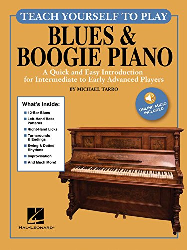 Teach Yourself to Play Blues & Boogie Piano: A Quick and Easy Introduction for Intermediate to Early Advanced Players