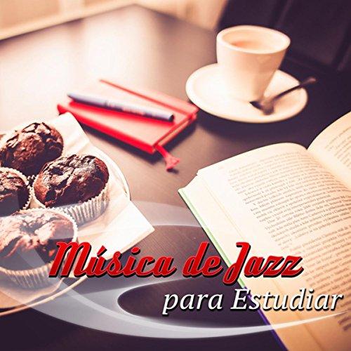 Música de Jazz para Estudiar - Música Tranquila Piano para Aprender, Atención, Concentración, Examen, Deberes, Música Relajante, Música de Fondo, la Lectura de Libros
