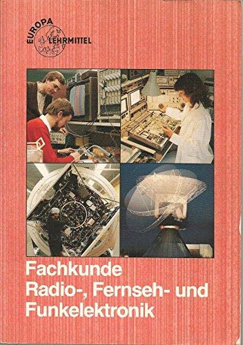 Fachkunde Radio-, Fernseh- und Funkelektronik (Europa-Lehrsystem Elektronik)