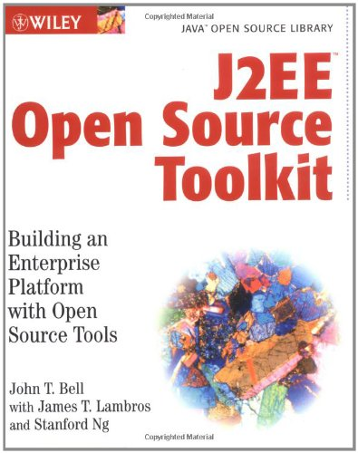 J2EE Open Source Toolkit: Building an Enterprise Platform with Open Source Tools (Java Open Source Library)
