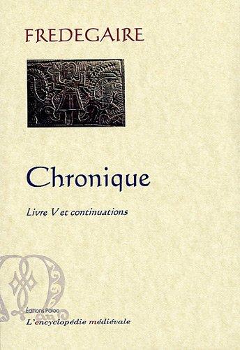 Chronique : Livre V et continuations