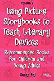 Using Picture Storybooks to Teach Literary Devices: Recommended Books for Children and Young Adults (Using...
