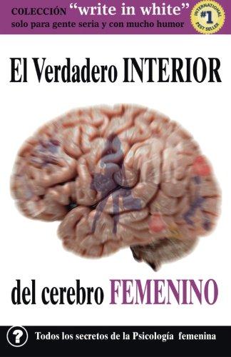 El Verdadero interior del Cerebro FEMENINO (Write in White)