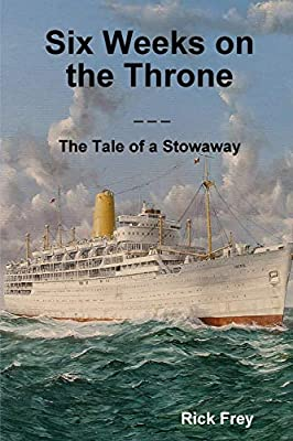 Six Weeks on the Throne, the Tale of a Stowaway by lulu.com