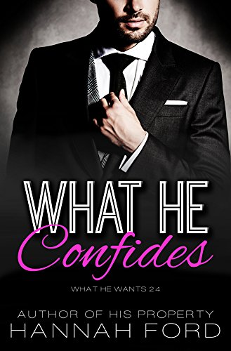 What He Confides (What He Wants, Book Twenty-Four)