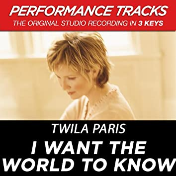 I Want The World To Know (Performance Tracks)
