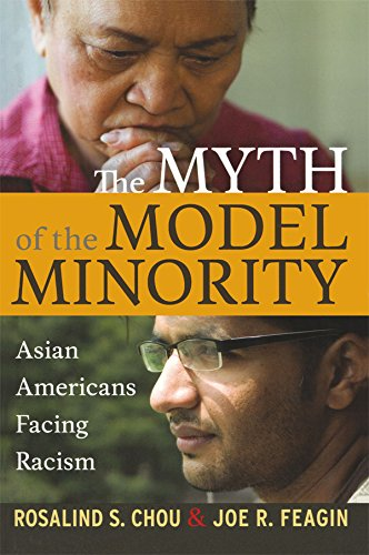 Myth of the Model Minority: Asian Americans Facing Racism (English Edition)