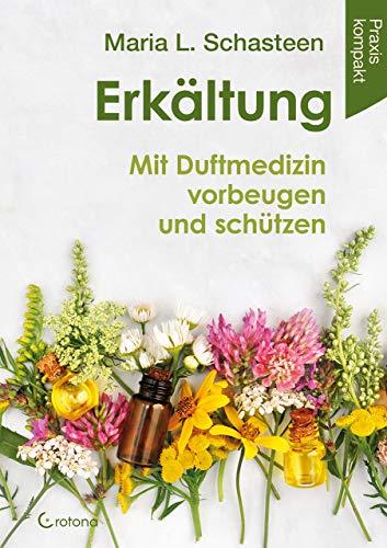 Erkältung - Mit Duftmedizin vorbeugen und schützen