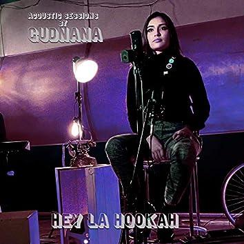 Hey La Hookah (Acoustic Sessions)