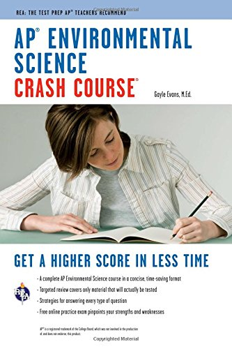 AP® Environmental Science Crash Course Book + Online: Get a Higher Score...