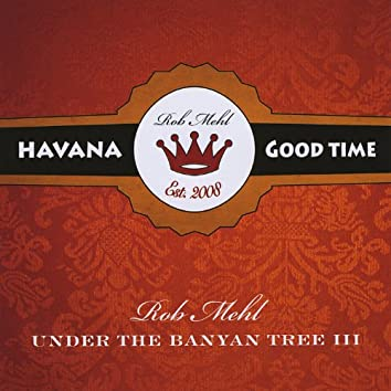 Under the Banyan Tree, Vol. 3: Havana Good Time