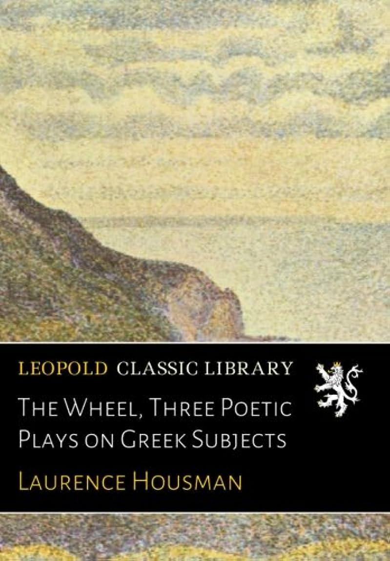 険しい宝石プラカードThe Wheel, Three Poetic Plays on Greek Subjects