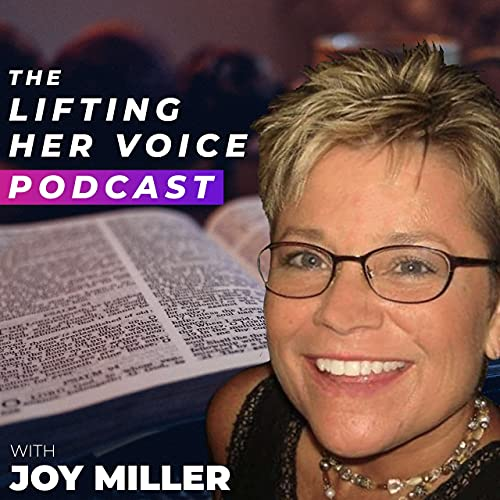 Lifting Her Voice Podcast By Joy Miller cover art