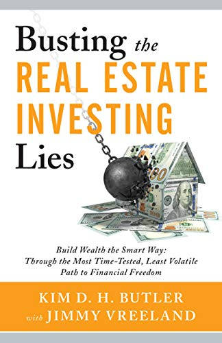 Real Estate Investing Books! - Busting the Real Estate Investing Lies: Build Wealth the Smart Way: Through the Most Time-Tested, Least Volatile Path to Financial Freedom (Busting the Money Myths Book Series)