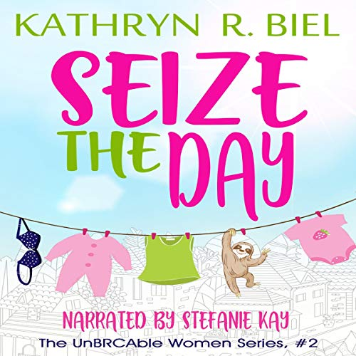 Seize the Day Audiobook By Kathryn R. Biel cover art