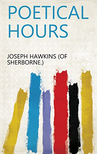 Poetical hours (English Edition)