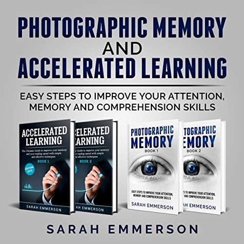 Photographic Memory & Accelerated Learning: Easy Steps to Improve Your Attention, Memory and Comprehension Skills audiobook cover art