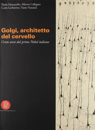 Camillo Golgi. Catalogo della mostra (Pavia, 9 settembre-19 dicembre 2006) (Arte moderna. Cataloghi)