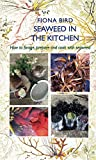 Seaweed in the Kitchen (The Coastline Kitchen) (The English Kitchen)