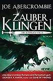 Zauberklingen - Die Klingen-Saga: Roman (Die Klingen-Romane, Band 8) von Abercrombie, Joe