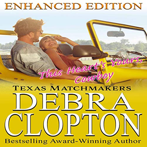 This Heart's Yours, Cowboy (Enhanced Edition): Texas Matchmakers, Book 3