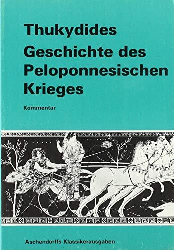 Geschichte des Peloponnesischen Krieges: Kommentar (Aschendorffs Sammlung lateinischer und griechischer Klassiker: Griechische Texte und Kommentare)