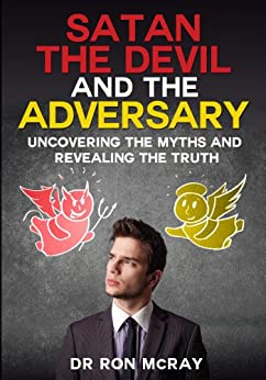 Satan, The Devil and The Adversary by [Ron McRay]