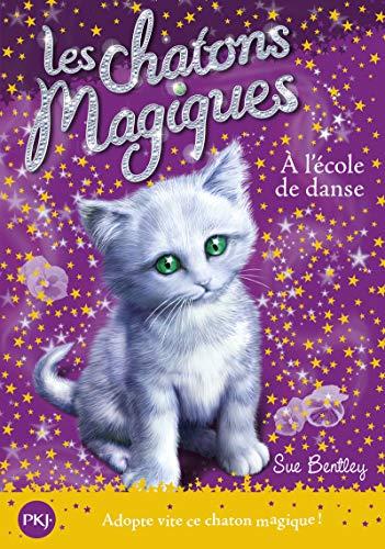 Les chatons magiques - tome 07 : À l'école de danse (07)