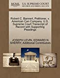 Robert C. Bannert, Petitioner, v. American Can Company. U.S. Supreme Court Transcript of Record with Supporting Pleadings