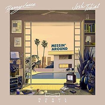 Messin' Around (Mogul Remix)