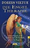 Die Engel-Therapie: Grundlagen und Praxis der Heilarbeit mit den Engeln - Doreen Virtue