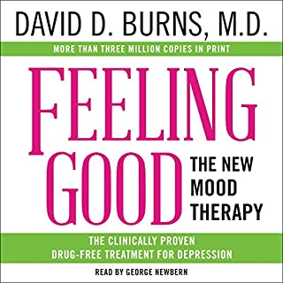 Feeling Good     The New Mood Therapy              Written by:                                                                                                                                 David D. Burns                               Narrated by:                                                                                                                                 George Newbern                      Length: 13 hrs and 20 mins     38 ratings     Overall 4.6