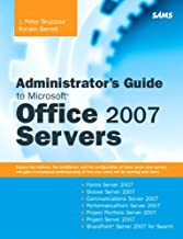 Administrator's Guide to Microsoft Office 2007 Servers: Forms Srvr 2007, Groove Srvr 2007, Live Communications Srvr 2007, ...