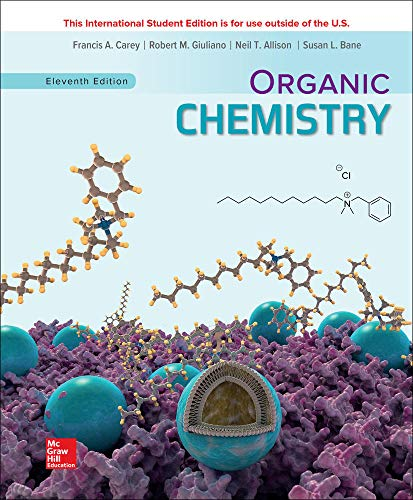Compare Textbook Prices for ISE ORGANIC CHEMISTRY 11 Edition ISBN 9781260565874 by Carey,Francis,Giuliano,Robert