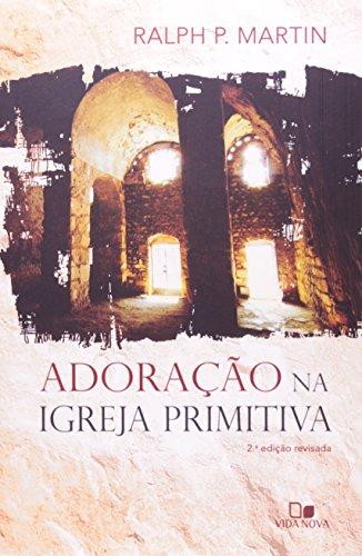 Adoração Na Igreja Primitiva (Em Portuguese do Brasil)