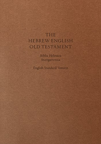 Compare Textbook Prices for ESV Hebrew-English Old Testament: Biblia Hebraica Stuttgartensia BHS and English Standard Version ESV Cloth over Board English and Hebrew Edition Bilingual Edition ISBN 9781433530302 by ESV Bibles by Crossway