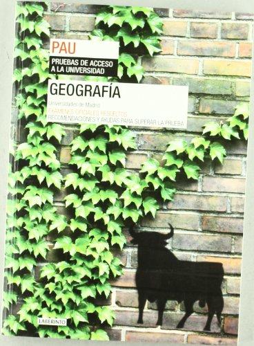 Geografía. Universidades de Madrid: Exámenes oficiales resueltos. Recomendaciones y ayudas para superar la prueba