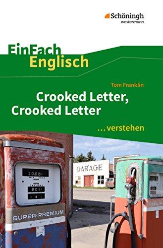 EinFach Englisch ...verstehen: Tom Franklin: Crooked Letter, Crooked Letter: Interpretationshilfe: Interpretationshilfen (EinFach Englisch ...verstehen: Interpretationshilfen)