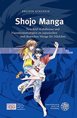 Shojo Manga: Text-Bild-Verhaltnisse Und Narrationsstrategien Im Japanischen Und Deutschen Manga Fur Madchen