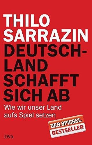 Deutschland schafft sich ab by Thilo Sarrazin(1905-07-02)
