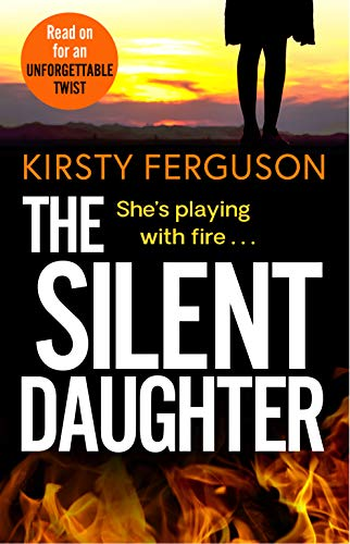 The Silent Daughter: An unforgettable, heart-stopping page-turner that you won't be able to put down in 2020 by [Kirsty Ferguson]