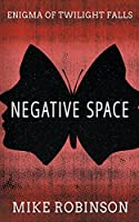 Negative Space: A Chilling Tale of Terror (Enigma of Twilight Falls)