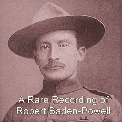 A Rare Recording of Robert Baden-Powell