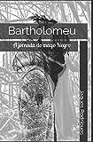 Bartholomeu: A jornada do mago Negro