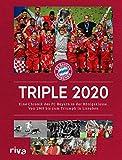 Triple 2020: Eine Chronik des FC Bayern in der Königsklasse. Von 1969 bis zum Triumph in Lissabon