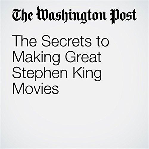 The Secrets to Making Great Stephen King Movies | Scott Tobias
