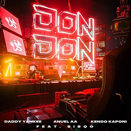 Daddy Yankee, Anuel AA, Kendo Kaponi feat. Sisqó feat. Sisqó